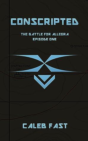 The Battle for Allegra: Conscripted (The Battle for Allegra - An Alien Invasion Novella 1)