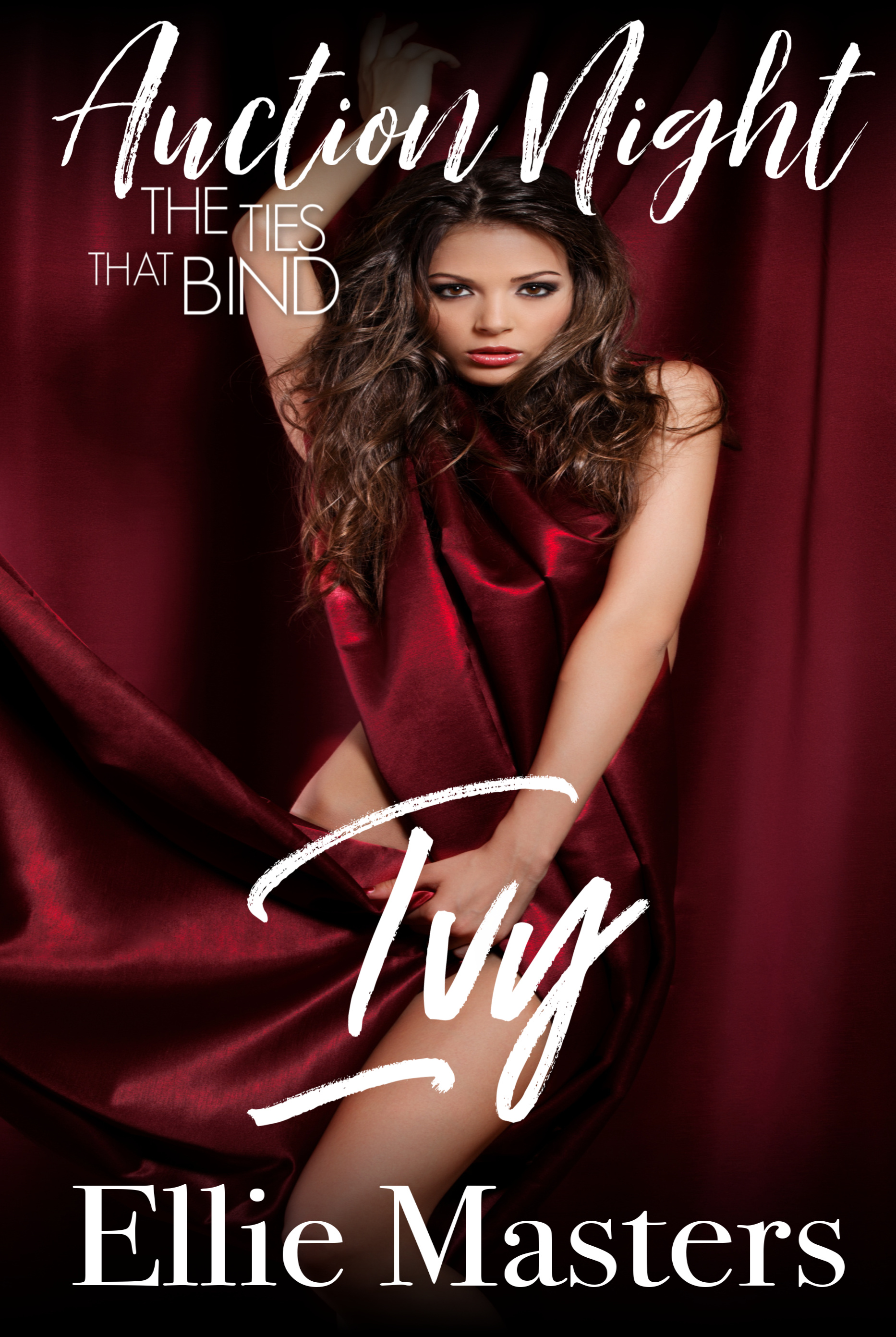Ivy: The Ties that Bind (Auction Night, #4) Ellie Masters