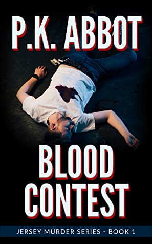 Blood Contest: A Story of Power, Sex, and Murder (Jersey Murder, #1)