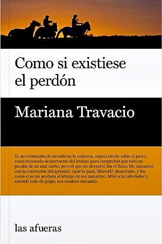 Como si existiese el perdón by Mariana Travacio