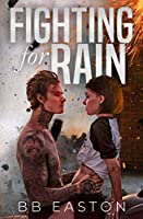 Fighting for Rain (The Rain Trilogy)