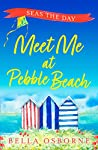 Seas the Day (Meet Me at Pebble Beach #4)