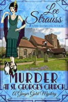 Murder at St. George's Church (Ginger Gold Mysteries #7)