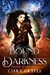 Bound to Darkness (Shadow Bound, #1)