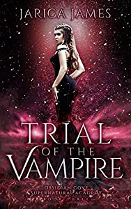 Trial of the Vampire (Obsidian Cove Supernatural Academy, #3)