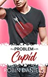 The Problem With Cupid (Holiday Romance Book 2)