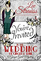 You're Invited: The Wedding of Ginger & Basil (Ginger Gold Mysteries #6.5)