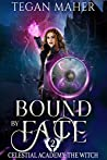 Bound by Fate (Celestial Academy: The Witch #2)