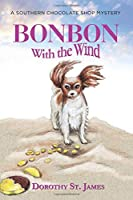 Bonbon with the Wind (Southern Chocolate Shop Mystery)