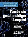 Werde ein geschmeidiger Leopard: Die sportliche Leistung verbessern, Verletzungen vermeiden und Schmerzen lindern