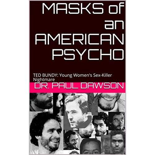 Masks Of An American Psycho Ted Bundy Young Women S Sex Killer Nightmare By Dr Paul Dawson Falling for a killer , a docuseries on amazon prime. goodreads