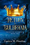 Return to Gulbrania: Prince of Gulbrania Book Two