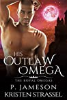His Outlaw Omega (The Royal Omegas Book 5)
