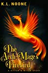The Arch-Mage's Firebird (Kitten and Witch)