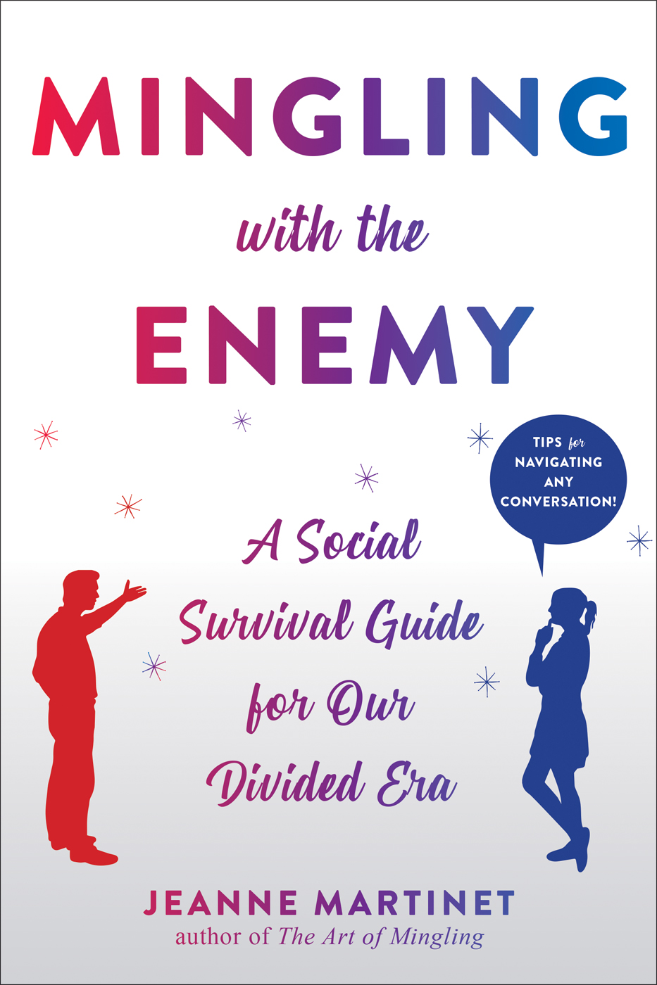 Mingling with the Enemy A Social Survival Guide for Our Divided ErabyJeanne Martinet