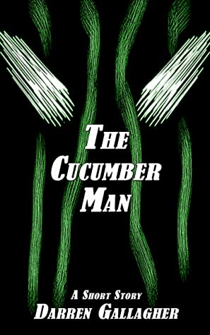The Cucumber Man Kindle Edition Cover