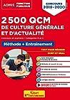 2500 QCM de culture générale et actualité - Méthode et entraînement - Catégories B et C : Concours 2019-2020 (Admis Fonction Publique)