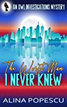 The Worst Man I Never Knew (OWL Investigations Mysteries #4)