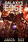 Galaxy's Edge: Takeover: Season Two: Book One