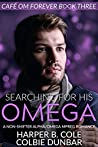Searching For His Omega (Cafe Om Forever #3)