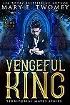 Vengeful King (Territorial Mates, #4)