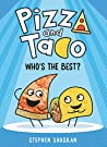 Pizza and Taco: Who's the Best? - Stephen Shaskan