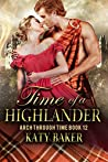 Time of a Highlander: A Scottish Time Travel Romance (Arch Through Time Book 12)