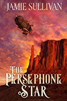 The Persephone Star: An F/F Steampunk Adventure