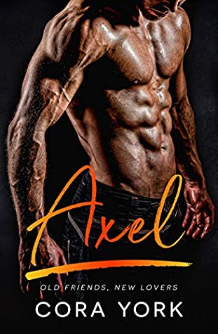 Axel: Alpha Male Friends to Lovers Short Romance (Broadaxe Security Book 2)