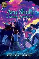 Aru Shah y el árbol de los deseos (Las hermanas Pandava #3)