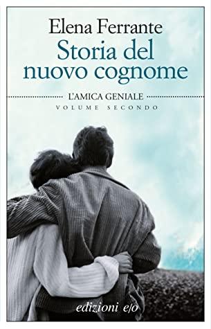 Storia del nuovo cognome by Elena Ferrante