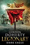 Dark Eagle (Legionary #8)