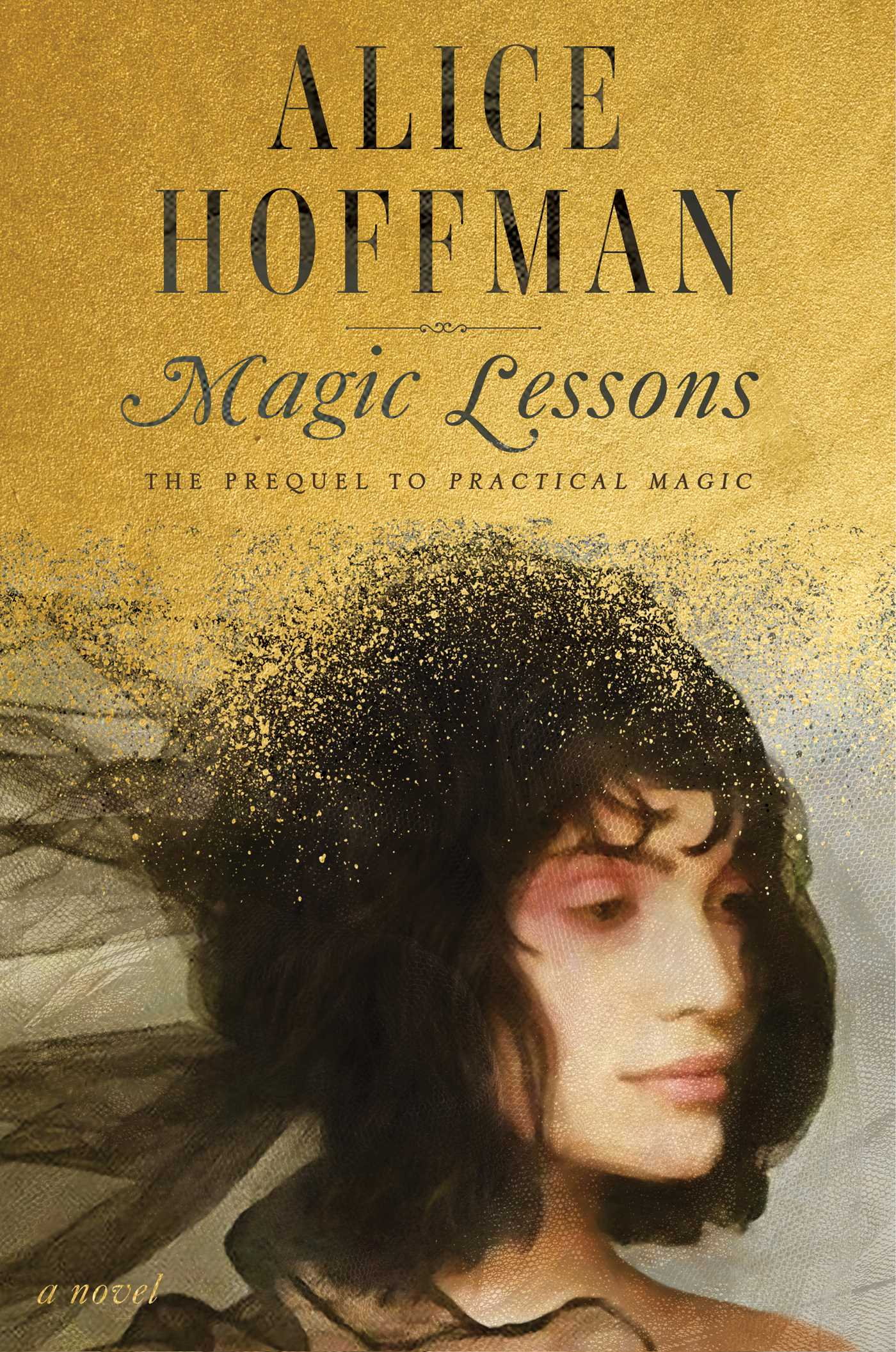 Magic Lessons: The Prequel to Practical Magic (Practical Magic) by Alice Hoffman