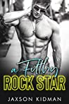 A Filthy Rock Star (Filthy Line #1)