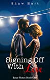 Signing Off With Love (Love Notes #1)