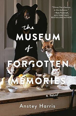 The Museum of Forgotten Memories A NovelbyAnstey Harris