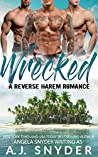 Wrecked: A Reverse Harem Romance