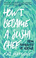 How I Became A Sushi Chef: From an apprentice to a teacher