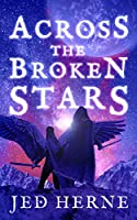 Across the Broken Stars (Across the Broken Stars, #1)