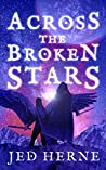 Across the Broken Stars: An Epic Space Fantasy Adventure