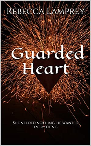 Guarded Heart: She needed nothing, he wanted everything (Wounded Hearts Book 1)