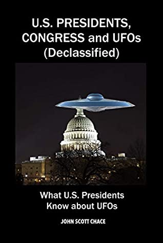 U.S. PRESIDENTS, CONGRESS and UFOs (Declassified): What U.S. Presidents Know about UFOs (1)
