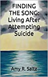 FINDING THE SONG: Living After Attempting Suicide