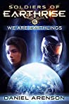 We Are Earthlings (Soldiers of Earthrise Book 6)