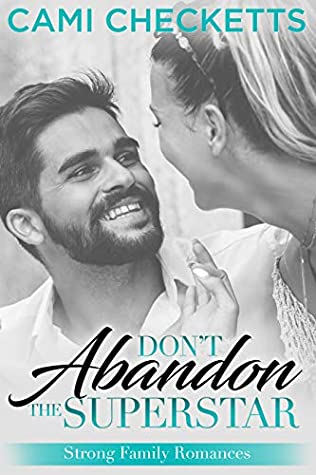 Don't Abandon the Superstar (Strong Family Romance Book 8)
