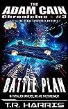 Battle Plan: Set in The Human Chronicles Universe (The Adam Cain Saga Book 3)