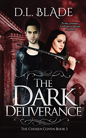 The Dark Deliverance: A Paranormal Vampire Series (The Chosen Coven #3)