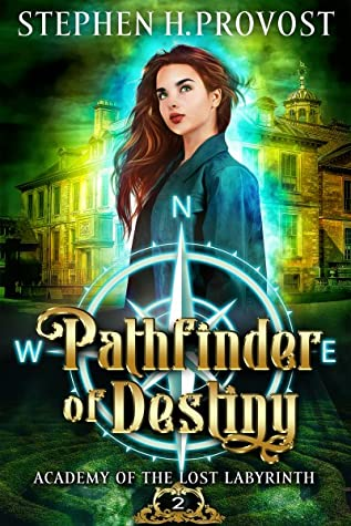 Pathfinder of Destiny (Academy of the Lost Labyrinth Book 2)