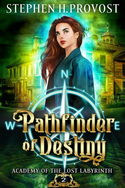 Pathfinder of Destiny (Academy of the Lost Labyrinth 2) Stephen H. Provost