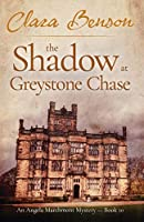 The Shadow at Greystone Chase (An Angela Marchmont Mystery)